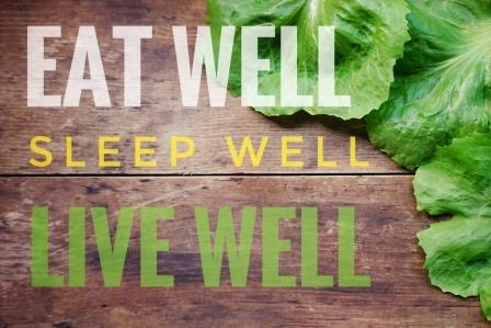 Eat, Sleep, Live Well